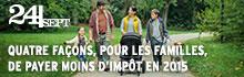 24|Sept - Quatre fa�ons, pour les familles, de payer moins d�imp�t en 2015
